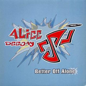 Better Off Alone - Image: Image Alice Deejay Better Off Alone