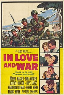 <i>In Love and War</i> (1958 film) 1958 film by Philip Dunne