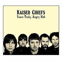 KaiserChiefs-YoursTrulyAngryMob2007jpg