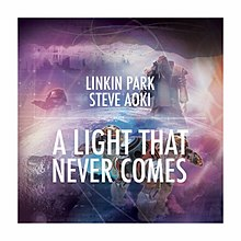 Linkin Park Steve Aoki A Light that never comes.jpg