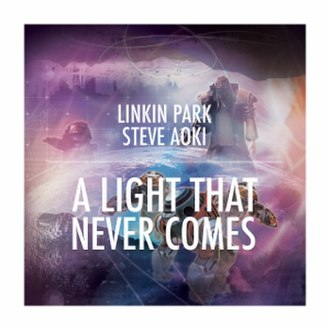 A Light That Never Comes - Image: Linkin Park Steve Aoki A Light that never comes