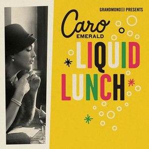 Liquid Lunch - Image: Liquid Lunch Caro Emerald
