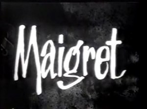 Maigret (1960 TV series) - Image: Maigret (1960 tv series) titlecard