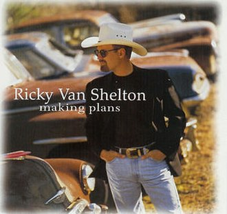 Making Plans - Image: Making Plans album cover by Ricky Van Shelton