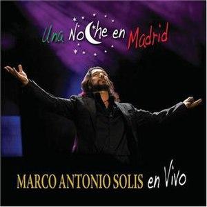 Una Noche en Madrid - Image: Marco Antonio Solis Una Noche en Madrid