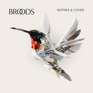 Mother & Father (Broods song) - Image: Mother & Father – Broods