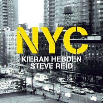 NYC (Kieran Hebden and Steve Reid album) - Image: NYC (Kieran Hebden and Steve Reid album)