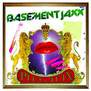 Plug It In (song) - Image: Plug It In Basement Jaxx