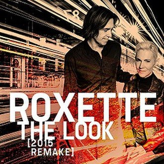 The Look - Image: Roxette the look 2015 remake
