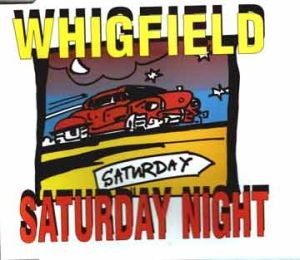 Saturday Night (Whigfield song) - Image: Saturday Night (Whigfield song cover art)