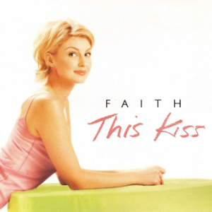 This Kiss (Faith Hill song) - Image: This Kiss