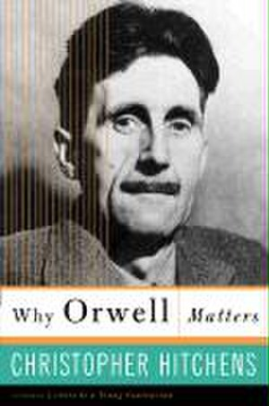 Why Orwell Matters - Cover of the first edition