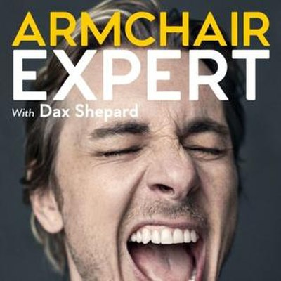 Picture of a podcast: Armchair Expert With Dax Shepard