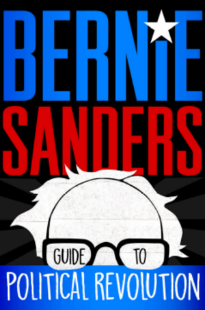 Bernie Sanders Guide to Political Revolution - Image: Bernie Sanders Guide to Political Revolution