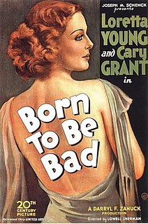 <i>Born to Be Bad</i> (1934 film) 1934 film by Lowell Sherman