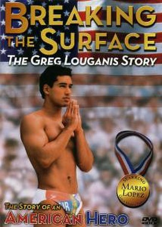 Breaking the Surface: The Greg Louganis Story - Image: Breaking the Surface The Greg Louganis Story