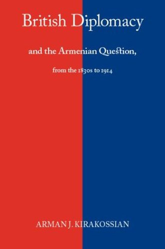 British Diplomacy and the Armenian Question from the 1830s to 1914 - Image: British Diplomacy and the Armenian Question, from the 1830s to 1914 book cover