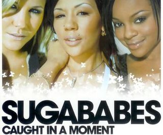 Caught in a Moment 2004 single by Sugababes