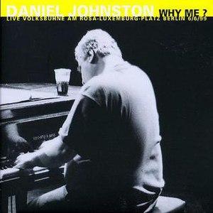 Why Me? (album) - Image: Daniel Johnston Why Me