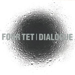 Dialogue (Four Tet album) - Image: Dialogue (Four Tet album)