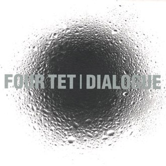 Dialogue (Four Tet album) - Image: Dialogue (Four Tet album)