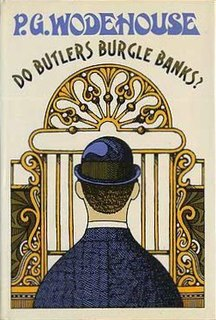 <i>Do Butlers Burgle Banks?</i> 1968 novel by P.G. Wodehouse