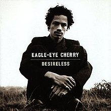 [Image: 220px-Eagle-eye_cherry_desireless_cover.jpg]