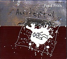 FredFrith AlbumCover Accidental(2002).jpg