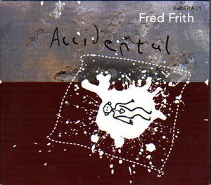 Accidental (album) - Image: Fred Frith Album Cover Accidental(2002)