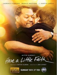 <i>Have a Little Faith</i> (film) 2011 television film directed by Jon Avnet