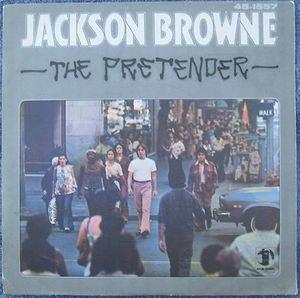 The Pretender (Jackson Browne song) - Image: Jackson Browne The Pretender 45 Picture Sleeve