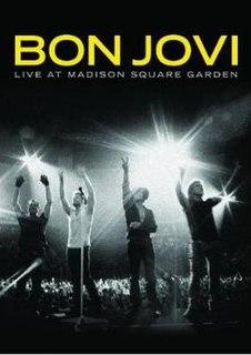 <i>Live at Madison Square Garden</i> (Bon Jovi album) 2009 video by Bon Jovi