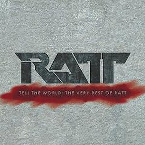Tell the World: The Very Best of Ratt - Image: Ratt tell the world small