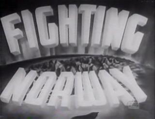 <i>Fighting Norway</i> 1943 film by Sydney Newman