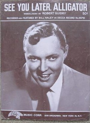 See You Later, Alligator - 1956 sheet music cover for the Bill Haley and the Comets recording on Decca, Arc Music, New York