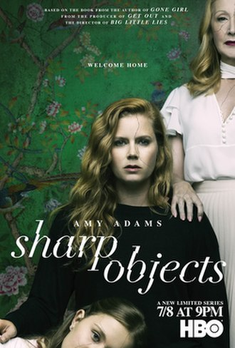 Sharp Objects (miniseries) - Promotional poster featuring Camille Preaker (Amy Adams), Amma Crellin (Eliza Scanlen), and Adora Crellin (Patricia Clarkson).