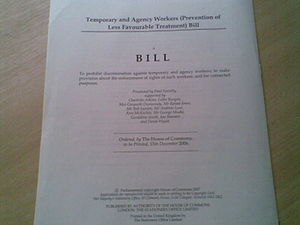 United Kingdom agency worker law - The Temporary and Agency Workers (Prevention of Less Favourable Treatment) Bill, introduced by Paul Farrelly MP was talked out in 2007. Almost identical, the new (Equal Treatment) Bill has had real support and success in Parliament when introduced by Andrew Miller MP.