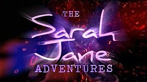 The Sarah Jane Adventures - Image: The Sarah Jane Adventures intro