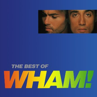 The Best of Wham!: If You Were There... - Image: Wham! If You Were There . . . The Best of Wham! CD cover