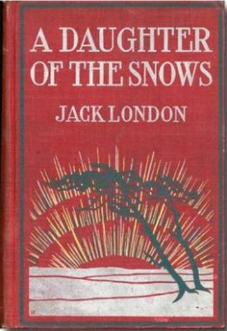 A Daughter of the Snows - First edition