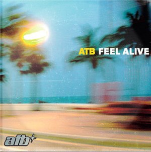 Feel Alive (ATB song) - Image: ATB feel alive 2007