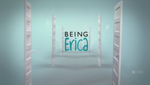 Being Erica - First season intertitle