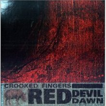 Crooked Fingers-Red Devil Dawn