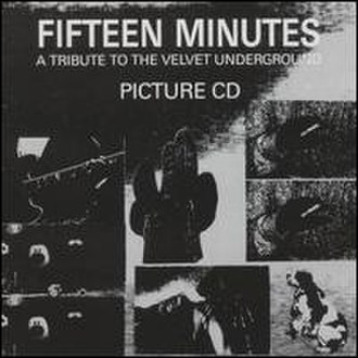 Fifteen Minutes: A Tribute to The Velvet Underground - Image: Fifteen Minutes A Tribute to the Velvet Underground