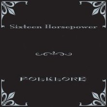 16 Horsepower - Folklore 2002
