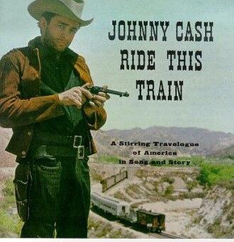 Ride This Train - Image: Johnny Cash Ride This Train