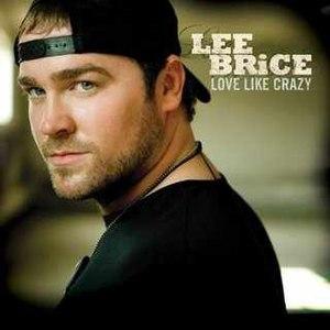 Love Like Crazy - Image: Lee Brice Love Like Crazy