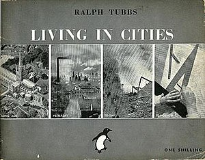 Ralph Tubbs - Living in Cities, by Ralph Tubbs, Penguin, London, 1942