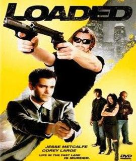 <i>Loaded</i> (2008 film)