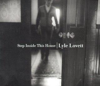 <i>Step Inside This House</i> 1998 studio album by Lyle Lovett